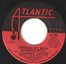 Clarence Carter- Scratch My Back (And Mumble In My Ear)/ I'm The One