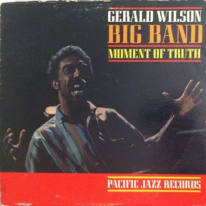 Gerald Wilson Big Band- Moment of Truth