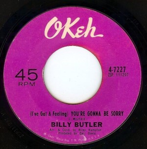 Billy Butler- (I've Got A Feeling) You're Gonna Be Sorry/ (You Make Me Think) You Ain't Ready