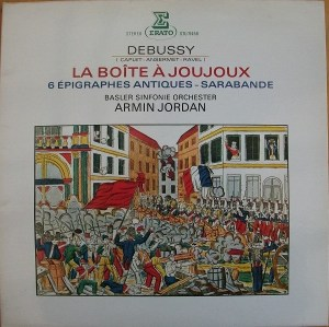 Debussy- Basler Sinfonie Orchester, Armin Jordan- La Boîte à Joujoux- 6 Épigraphes Antiques- Sarabande
