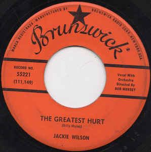 Jackie Wilson- The Greatest Hurt/ There'll Be No Next Time