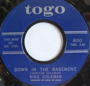 King Coleman- Down In The Basement / Crazy Feeling