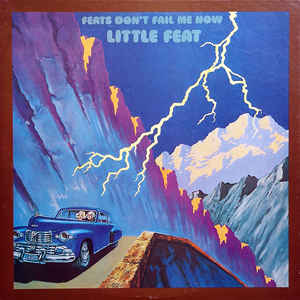 Little Feat- Feats Don't Fail Me Now