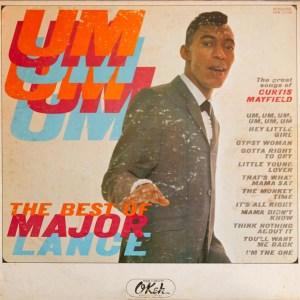 Major Lance- Um, Um, Um, Um, Um, Um-  The Best Of Major Lance