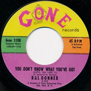 Ral Donner- You Don't Know What You've Got (Until You Lose It)