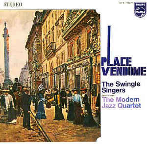 The Swingle Singers/ The Modern Jazz Quartet- Place Vendôme