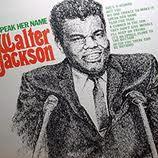 Walter Jackson- Speak Her Name