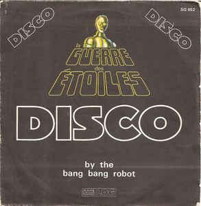 The Bang Bang Robot- La Guerre Des Étoiles