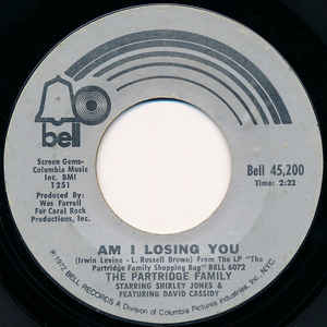 The Partridge Family- Am I Losing You/ If You Ever Go