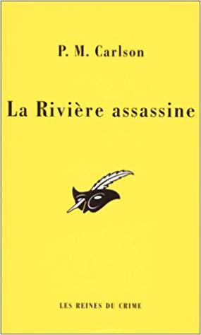 La rivière assassine de P-M Carlson