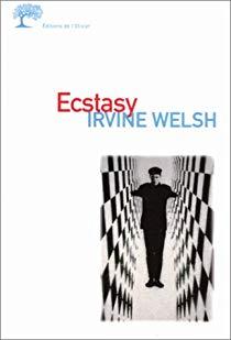 Ecstasy. Trois contes d'amour chimique de Irvine Welsh