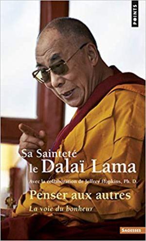 Penser aux autres par Sa Sainteté le Dalaï Lama