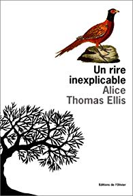 Un rire inexplicable de Alice Thomas Ellis
