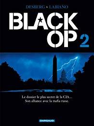 Black Op, Tome 2 de Stephen Desberg & Hugues Labiano