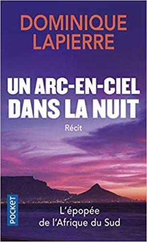 Un arc-en-ciel dans la nuit de Dominique Lapierre