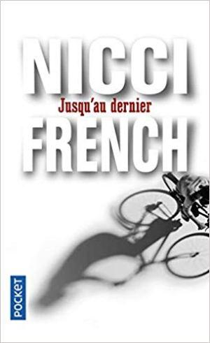 Jusqu'au dernier de Nicci French