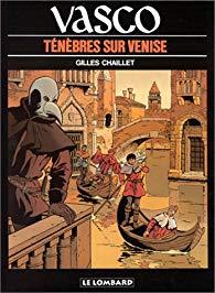 Vasco, tome 6 : Ténèbres sur Venise de Chaillet