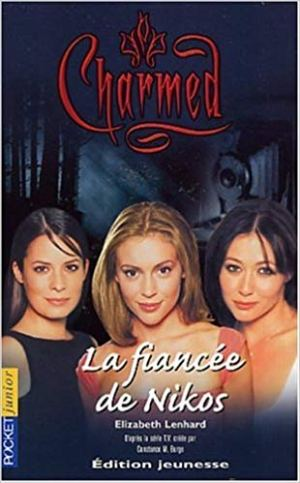 Charmed, tome 9 : La Fiancée de Nikos de Elizabeth Lenhard