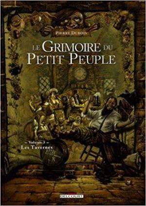 Le Grimoire du Petit Peuple, Tome 3 : Les Tavernes de Pierre Dubois