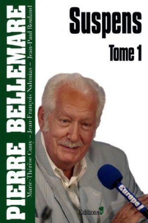 Suspens, tome 1 de Pierre Bellemare