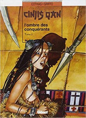 Cinjis Qan, tome 2 : L'ombre des conquérants de Cothias & Griffo