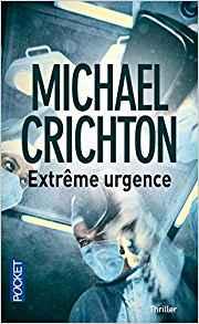 Extrême urgence de  Michaël Crichton
