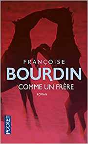 Comme un frère de Françoise Bourdin