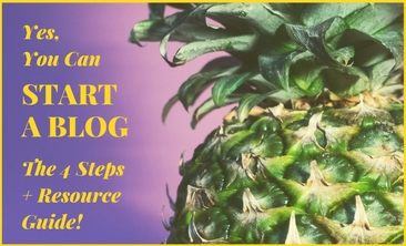 Yes, You Can Start Your Own Blog: The 4 Steps + Resource Guide!