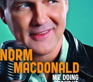 """Norm Macdonald: """"Me Doing Standup"""""""