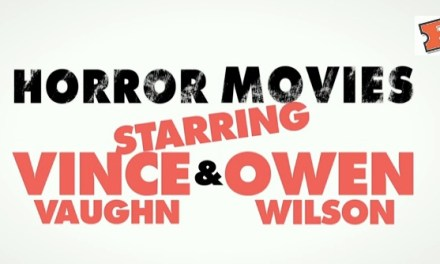 Vince Vaughn and Owen Wilson ruin horror movies for Fandango