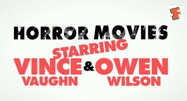 Vince Vaughn and Owen Wilson ruin horror movies for Fandango