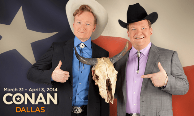 Conan O'Brien and Team Coco coming to Dallas March 31-April 3, 2014