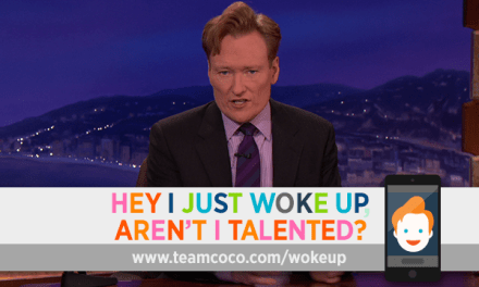 "Conan O'Brien's ""Hey, I Just Woke Up, Aren't I Talented?"" proves he's talented even without rehearsal"