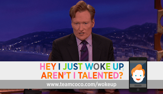 """Conan O'Brien's """"Hey, I Just Woke Up, Aren't I Talented?"""" proves he's talented even without rehearsal"""