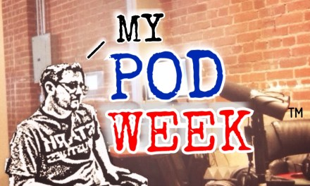 My Pod Week: Week ending 9/28/14, live from the LA PodFest!
