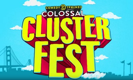 Comedy Central announces first-ever Colossal Clusterfest, June 2-4, 2017 in San Francisco