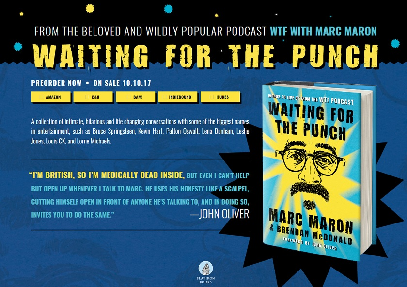 "The best of Marc Maron's WTF interviews in book form, ""Waiting for the Punch"""