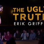"""Review: Erik Griffin, """"The Ugly Truth"""" on Showtime"""