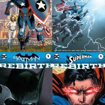 The Comic Source Podcast Episode 101-Captain America #1, DC Rebirth #1, Batman Rebirth #1 & Superman Rebirth #1