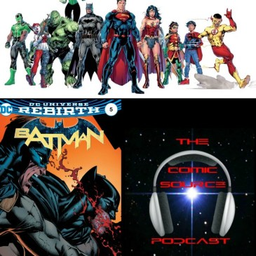 The Comic Source Podcast Episode 148 DC Rebirth Week 11