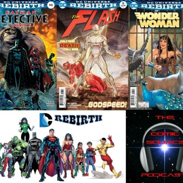 The Comic Source Podcast Episode 155 DC Rebirth for September 14th