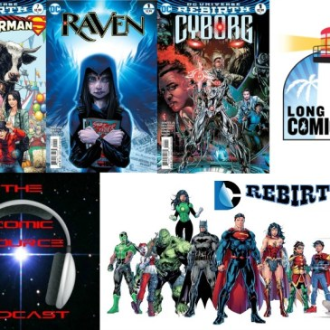 The Comic Source Podcast Episode 159 LBCC Wrap-Up& DC Rebirth for September 21st