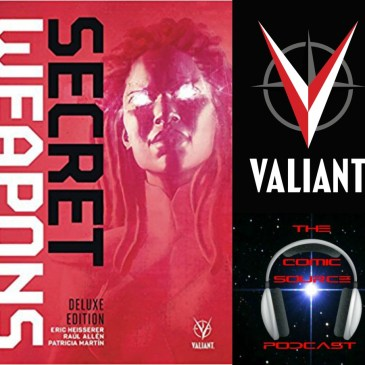 The Comic Source Podcast Episode 223 – Valiant Sunday Secret Weapons Spotlight