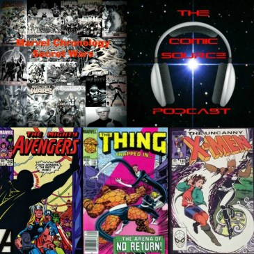 The Comic Source Podcast Episode 228 – Marvel Chronology Project – Secret Wars Prelude – The Avengers #242, The Thing #10, The Uncanny X-Men #180