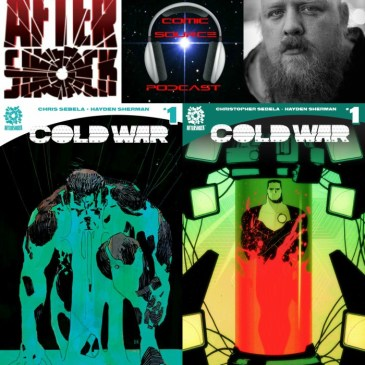 The Comic Source Podcast Episode 230 – AfterShock Mondays – Cold War – First Look with Christopher Sebela