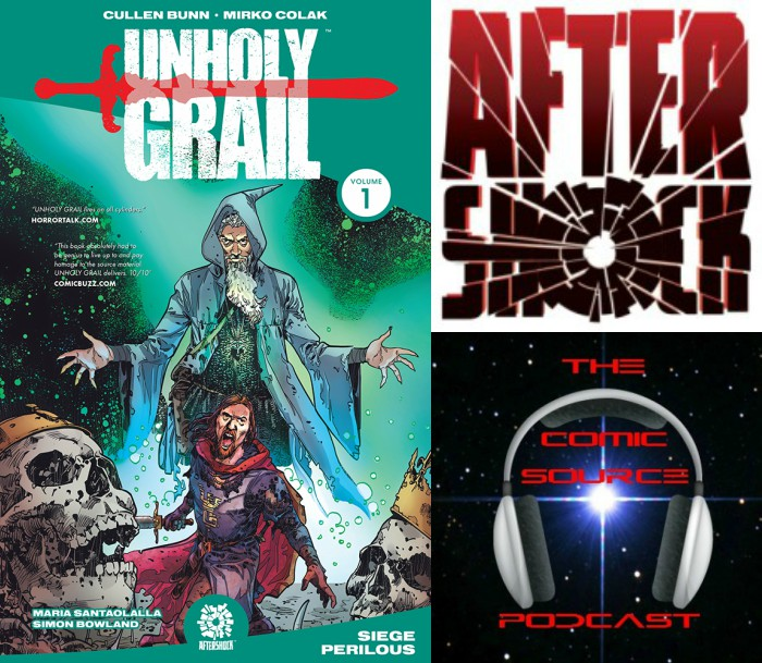 The Comic Source Podcast Episode 247 – AfterShock Monday: Unholy Grail Spotlight