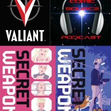 The Comic Source Podcast Episode 253 – Valiant Sunday Secret Weapons #0 Nikki's Story & Owen's Story