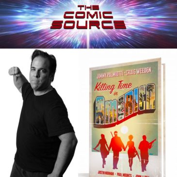 The Comic Source Podcast Episode 272 – Killing Time In America Kickstarter with Jimmy Palmiotti