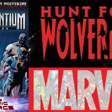 The Comic Source Podcast Episode 461 – Hunt for Wolverine Spotlight: Adamantium Agenda #4