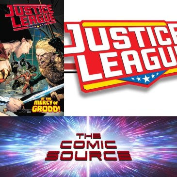 The Comic Source Podcast Episode 473 – Spotlight on Justice League #6